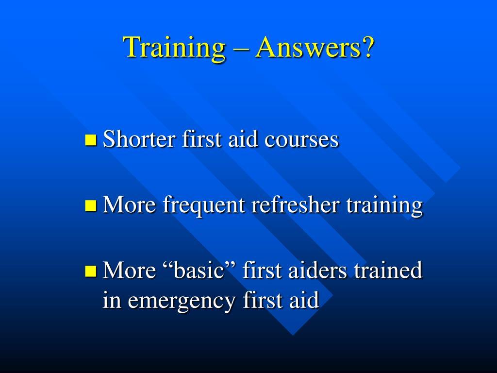 Training – Answers?