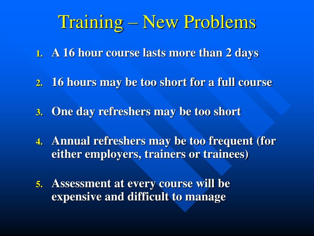 Training – New Problems