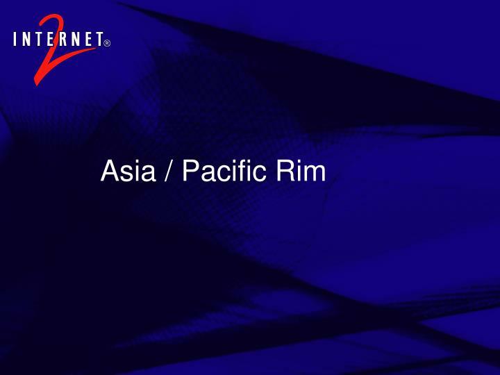 Asia / Pacific Rim
