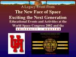 a legacy event from the new face of space exciting the next generation