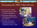 presenting the 2004 5 mars rovers
