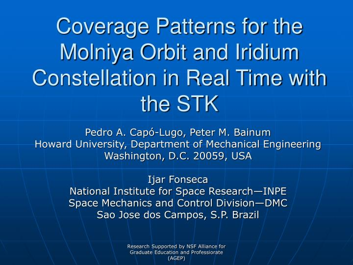 Coverage patterns for the molniya orbit and iridium constellation in real time with the stk