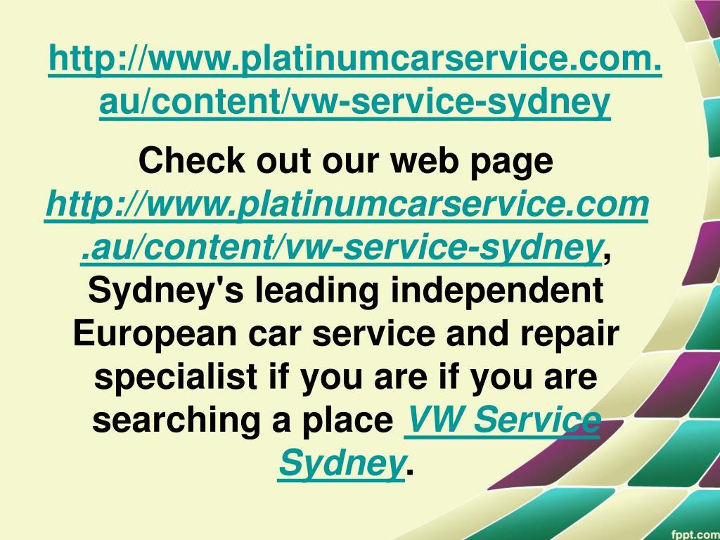 http://www.platinumcarservice.com.au/content/vw-service-sydney