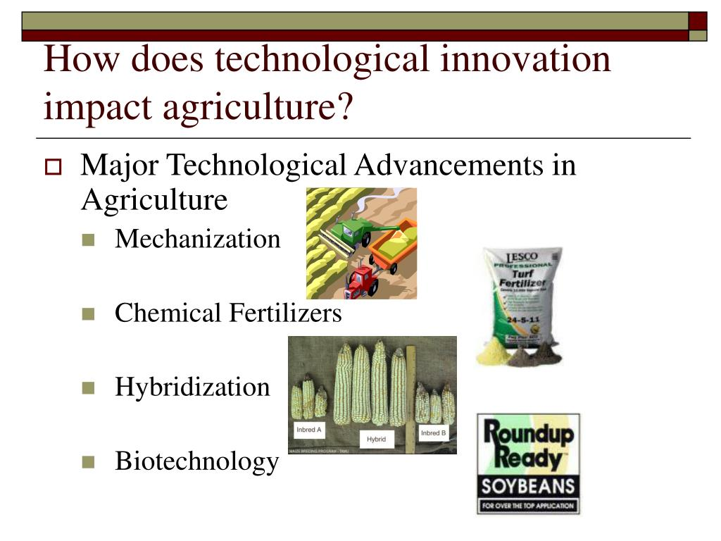 technology and its influence in agriculture A further influence on agricultural trade has been the acceleration of  differing  technologies also can have an influence on the supply side of.