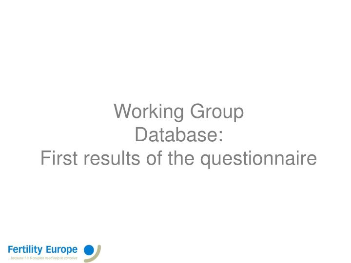 Working group database first results of the questionnaire
