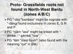 proto grassfields roots not found in north west bantu zones a b c