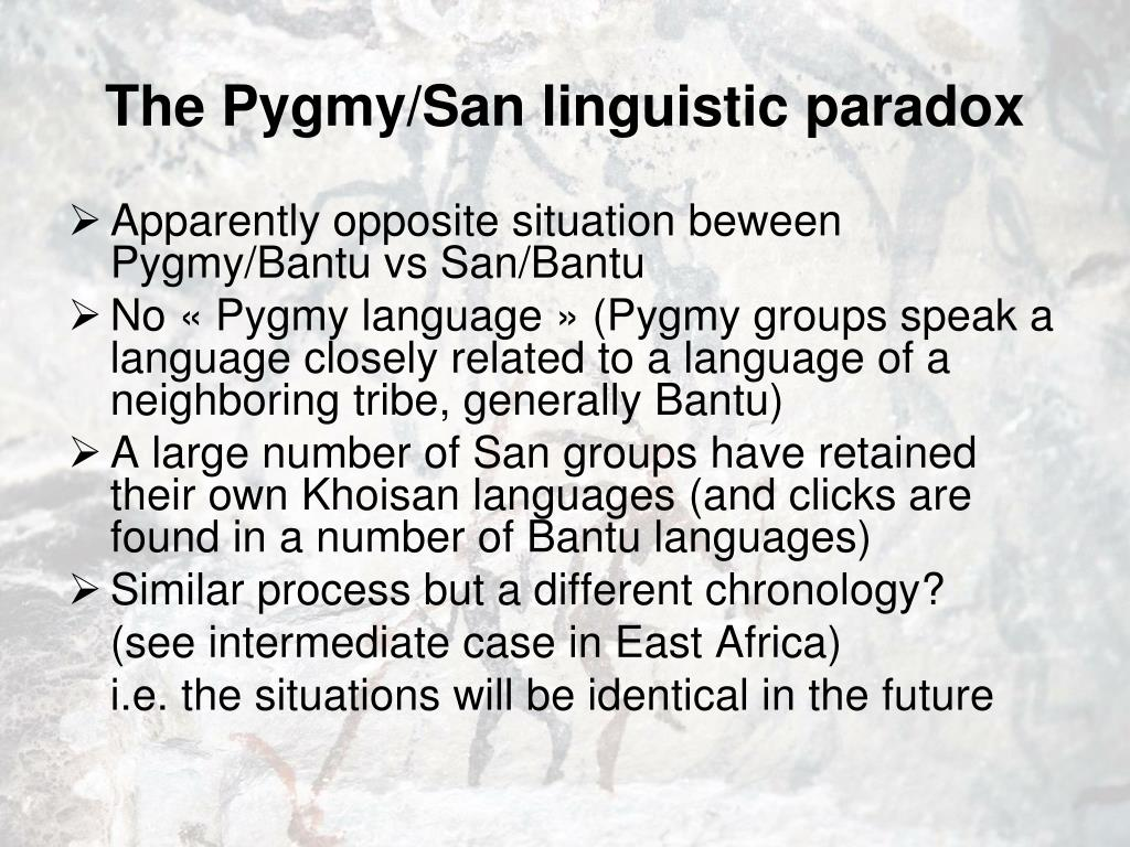 The Pygmy/San linguistic paradox