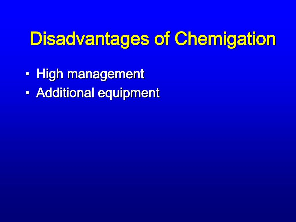 Disadvantages of Chemigation