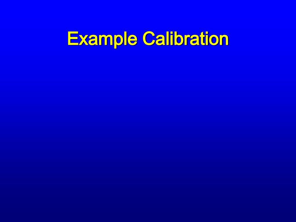 Example Calibration