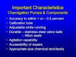 important characteristics chemigation pumps components