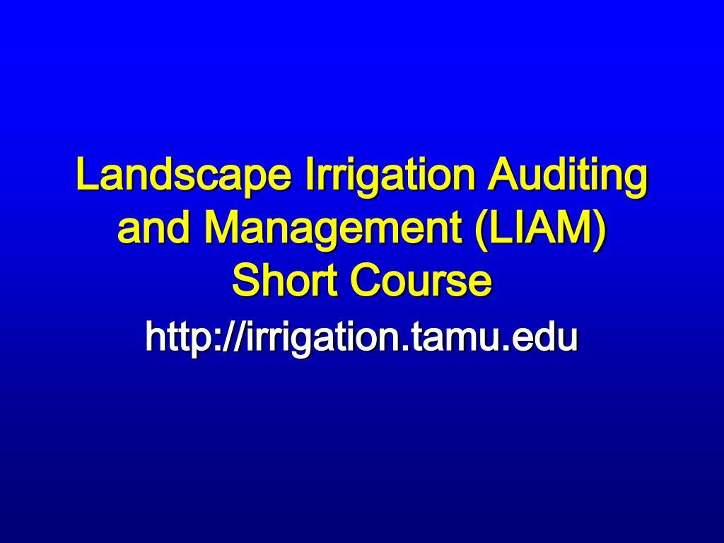 Landscape Irrigation Auditing and Management (LIAM)
