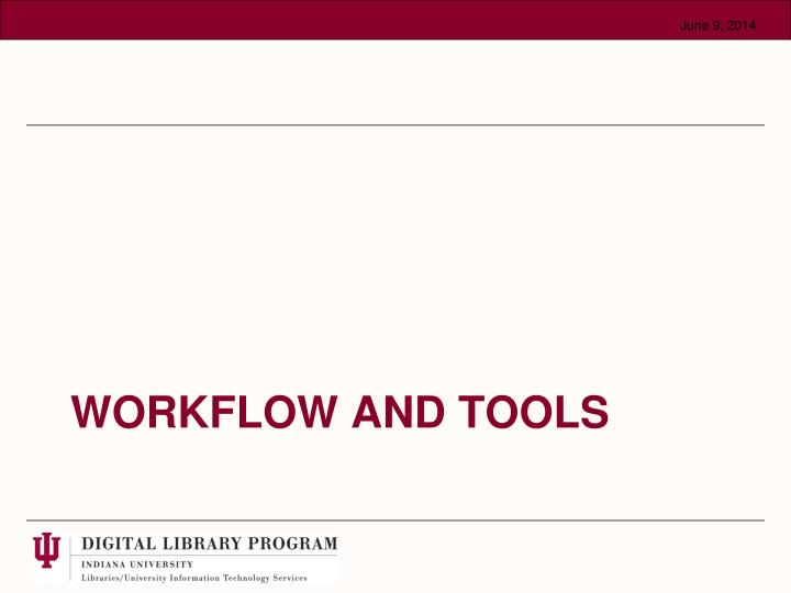 Workflow and Tools