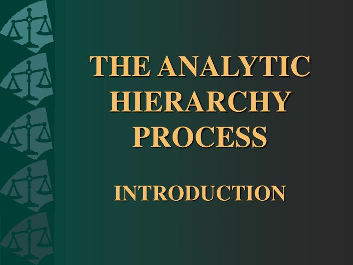 The a nalytic hierarchy process introduction