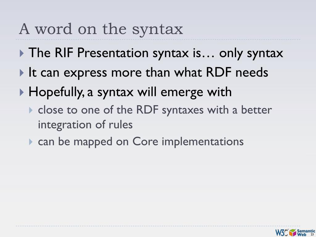 A word on the syntax