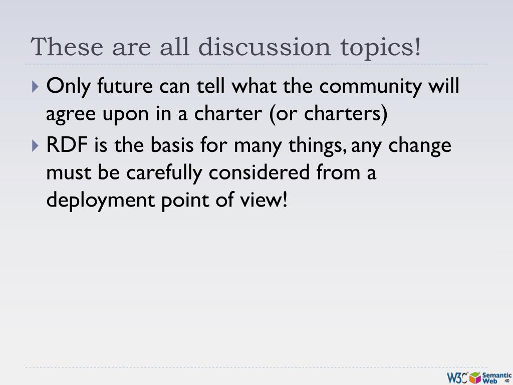 These are all discussion topics!