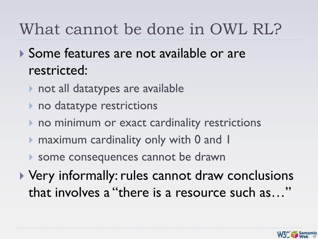 What cannot be done in OWL RL?