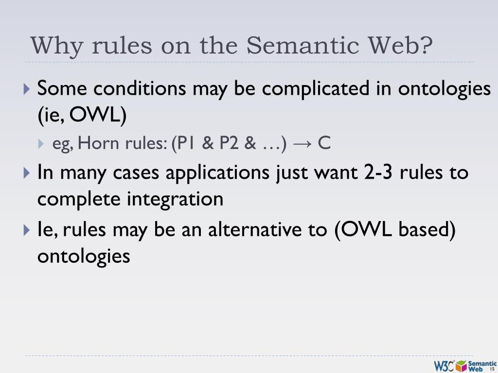 Why rules on the Semantic Web?