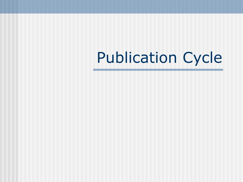 Publication Cycle