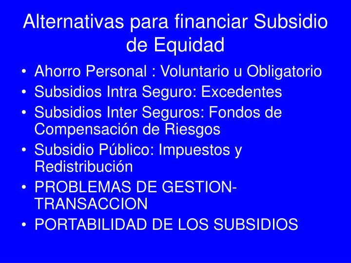 Alternativas para financiar Subsidio de Equidad