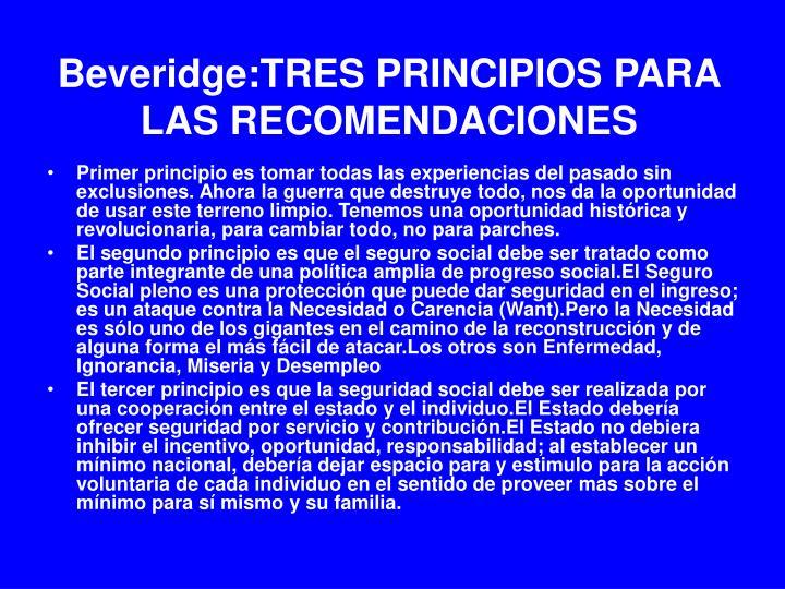 Beveridge:TRES PRINCIPIOS PARA LAS RECOMENDACIONES
