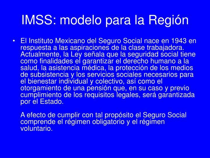 IMSS: modelo para la Región