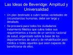las ideas de beveridge amplitud y universalidad