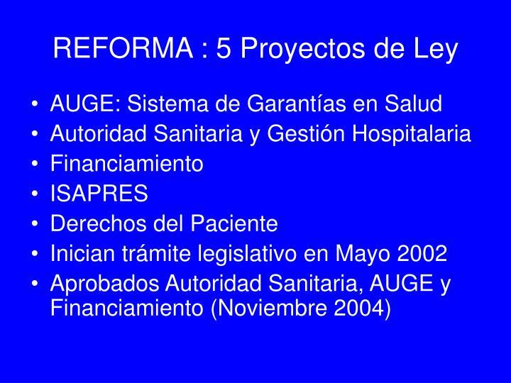 REFORMA : 5 Proyectos de Ley