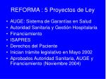 reforma 5 proyectos de ley