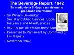 the beveridge report 1942 en medio de la 2 guerra un visionario preparaba una reforma