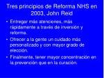 tres principios de reforma nhs en 2003 john reid