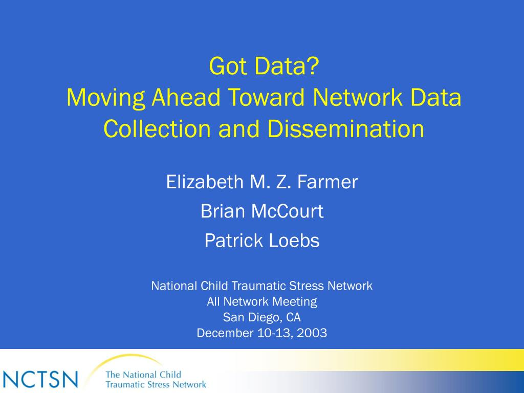 got data moving ahead toward network data collection and dissemination