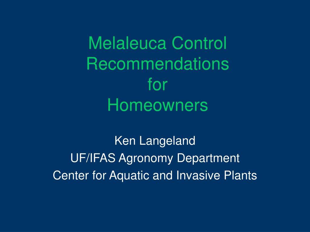 Melaleuca Control Recommendations