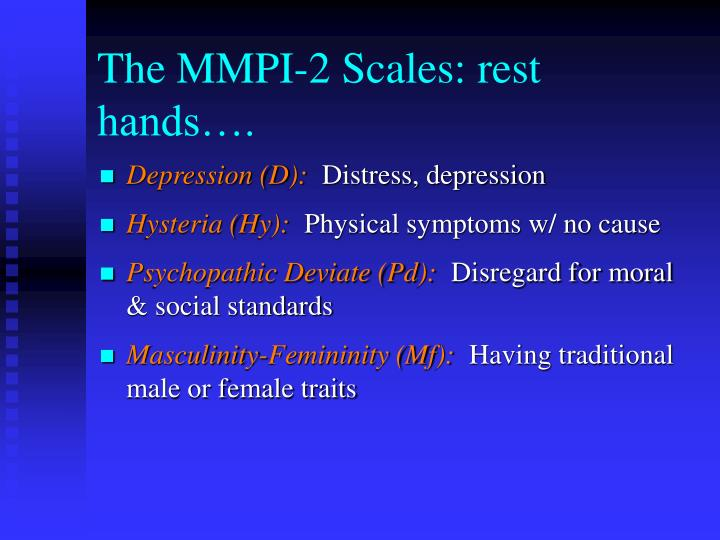 The MMPI-2 Scales: rest hands….