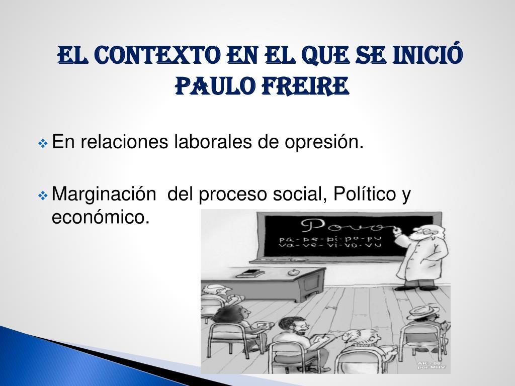 EL CONTEXTO EN EL QUE SE INICIÓ PAULO FREIRE