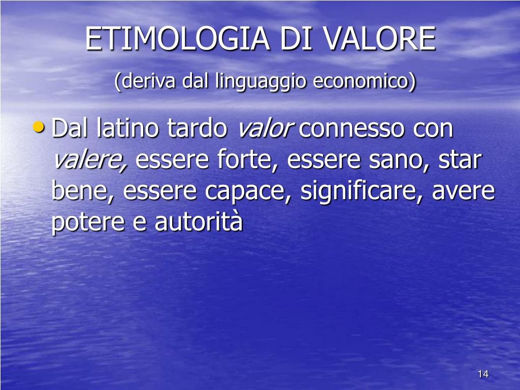 ETIMOLOGIA DI VALORE