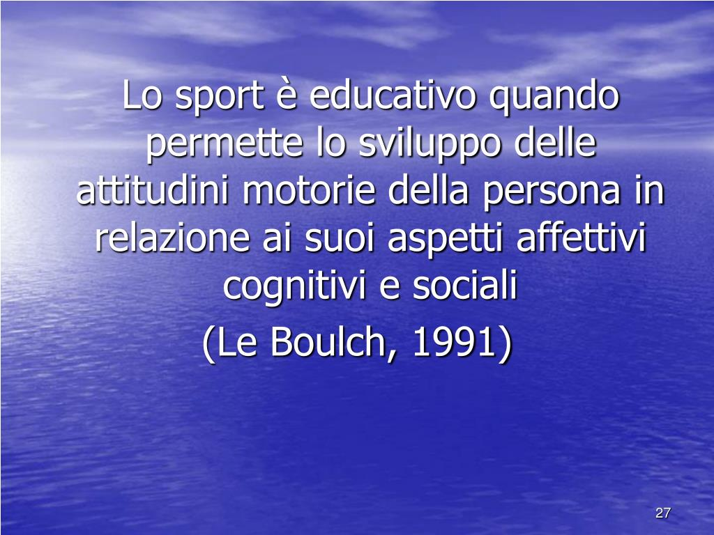Lo sport è educativo quando permette lo sviluppo delle attitudini motorie della persona in relazione ai suoi aspetti affettivi cognitivi e sociali