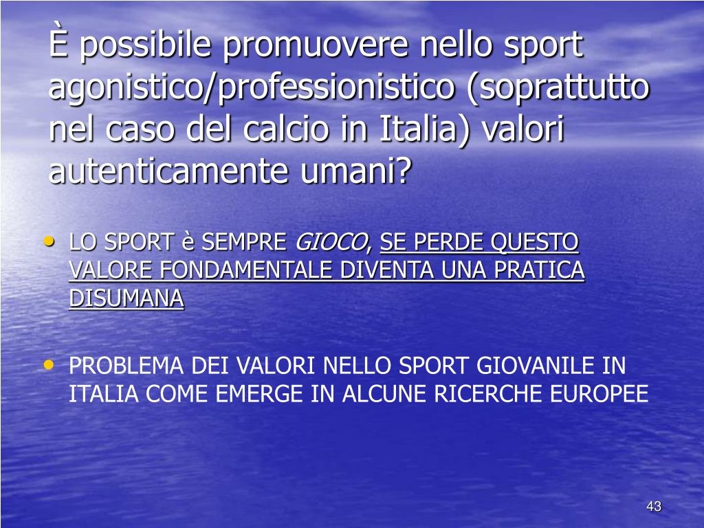 È possibile promuovere nello sport agonistico/professionistico (soprattutto nel caso del calcio in Italia) valori autenticamente umani?