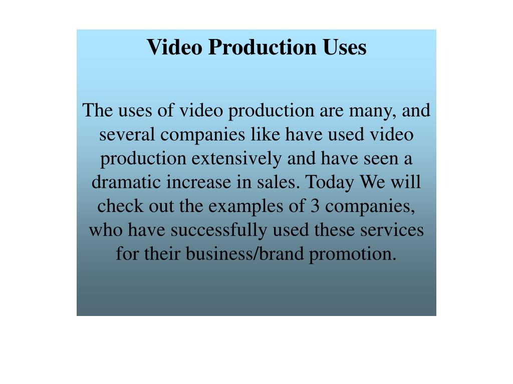 Video Production Uses