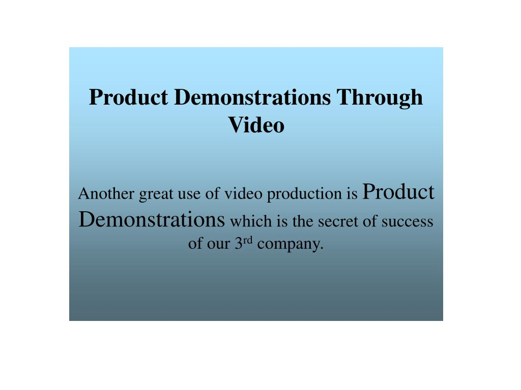 Product Demonstrations Through Video