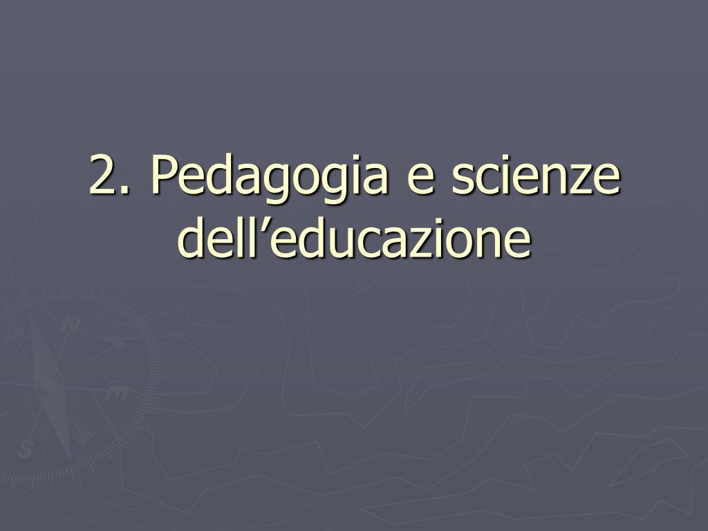 2. Pedagogia e scienze dell'educazione