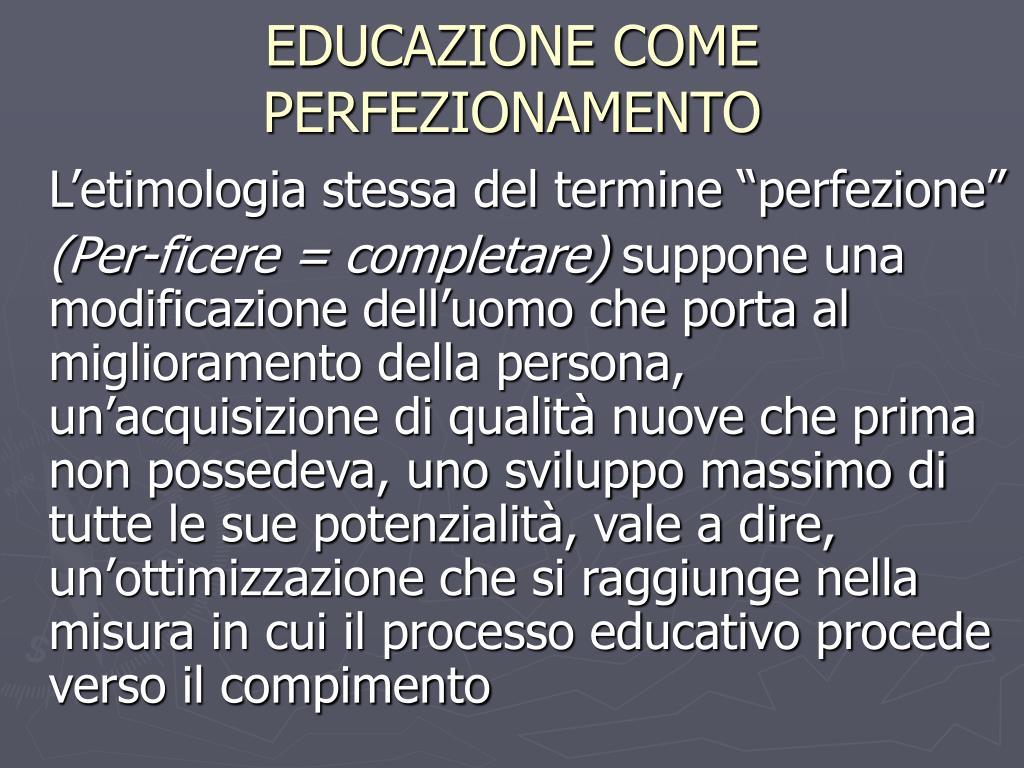 EDUCAZIONE COME PERFEZIONAMENTO