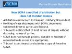 new scma is notified of arbitration but does not monitor process
