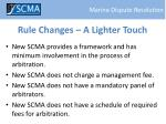 rule changes a lighter touch