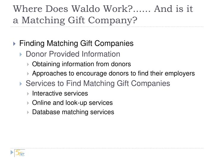 Where Does Waldo Work?...... And is it a Matching Gift Company?