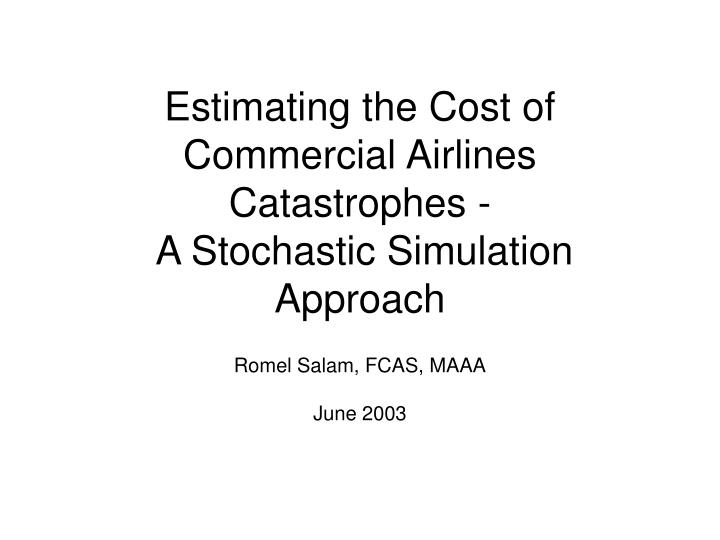 Estimating the cost of commercial airlines catastrophes a stochastic simulation approach