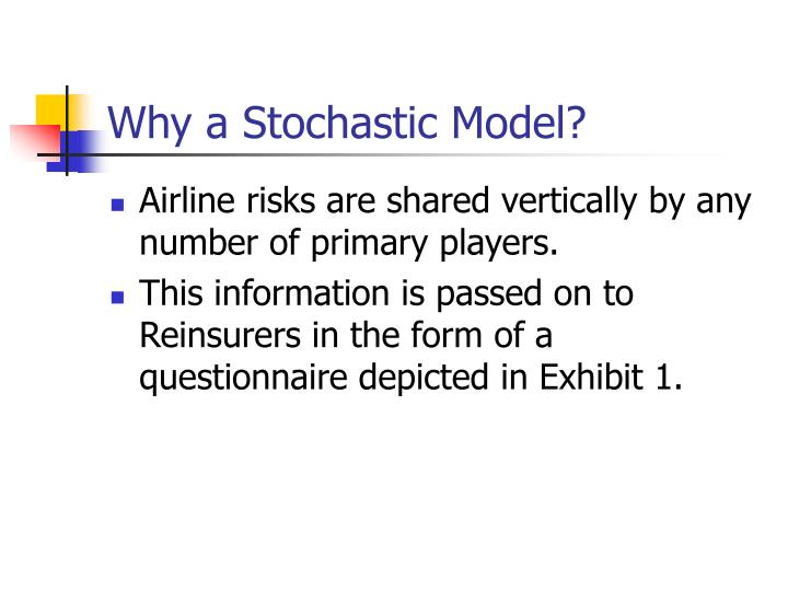 Why a stochastic model
