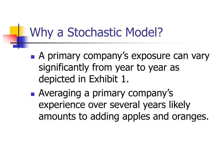 Why a stochastic model3