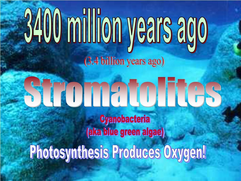 3400 million years ago