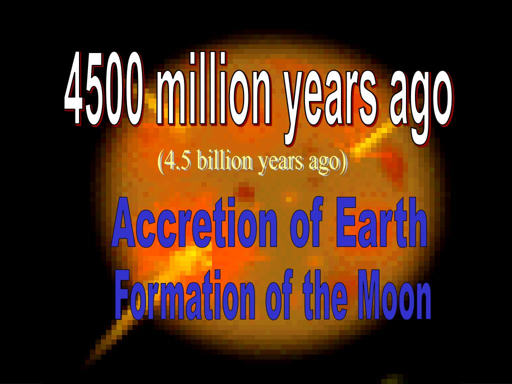 4500 million years ago