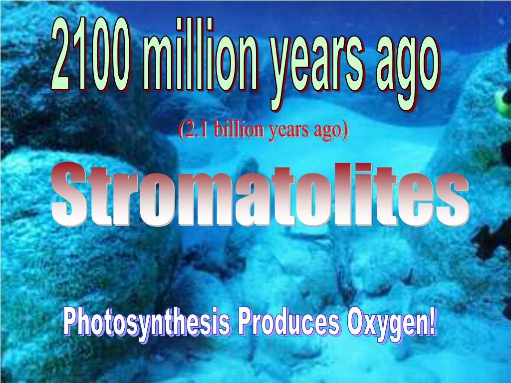 2100 million years ago
